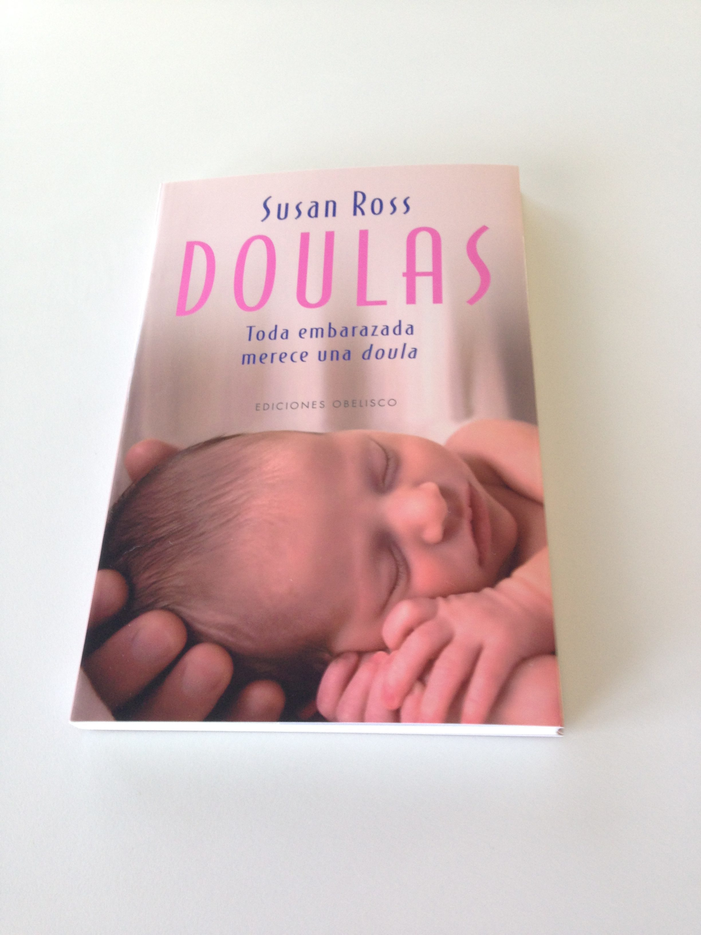 Doulas – Why every pregnant woman deserves one (Spanish edition)