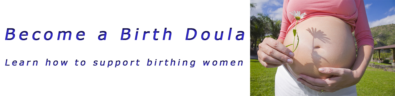 Become a Birth Doula - Learn how to support birthing women