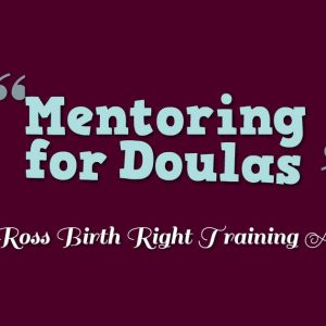 Birth Right Doula Mentoring Program Options